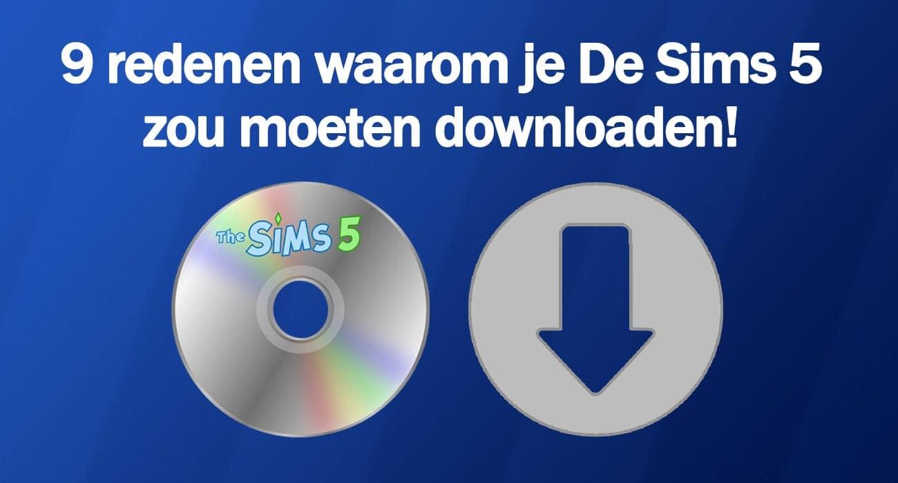 9 redenen waarom je De Sims 5 zou moeten downloaden